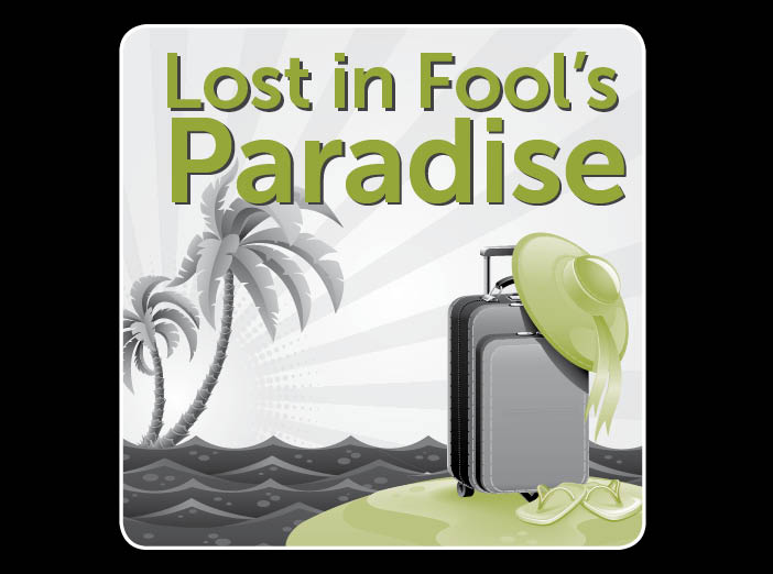 Lost in Fool's Paradise